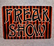 Metal Sign Freak Show Circus Sideshow Carnival Fair Attraction Freaks Of Nature