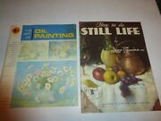 The Art Of Oil Painting,grumbacher Art Instruction Bookand How To Do Still Life294