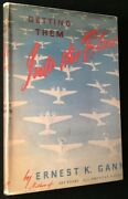 Ernest K Gann / Getting Them Into The Blue In First Issue Dust Jacket 1st 1942