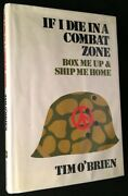 Tim Oand039brien / If I Die In Combat Zone Box Me Up And Ship Me Home Stated First 1st