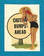 Vintage Original 1948 Charmer Caution Bumps Ahead Sexy Pinup Hot Rod Decal Art