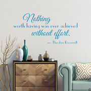 A Theodore Roosevelt Wall Decal Quote Of Nothing Worth Having... L002