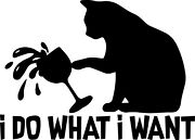 Cat I Do What I Want Decal Window Sticker Car Funny Knocking Off Glass Wine Pet