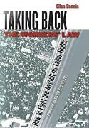 Taking Back The Workersand039 Law How To Fight The Assault On Labor Rights Dannin