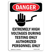 Osha Danger Sign - Extremely High Voltages   Heavy Duty Sign Or Label