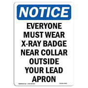 Osha Notice - Everyone Must Wear X-ray Badge Sign   Heavy Duty Sign Or Label