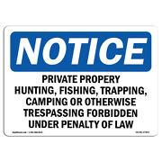 Osha Notice - Private Property Hunting Fishing Trapping Sign   Heavy Duty