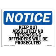 Osha Notice - Keep Out Absolutely No Trespassing Offenders Sign | Heavy Duty