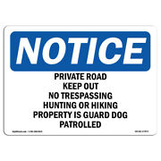 Osha Notice - Private Road Keep Out No Trespassing, Hunting Sign | Heavy Duty