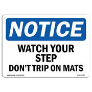 Osha Notice - Watch Your Step Donand039t Trip On Mats Sign   Heavy Duty