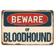 Beware Of Bloodhound Rustic Sign Signmission Classic Rust Wall Plaque Decoration
