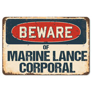 Beware Of Marine Lance Corporal Rustic Sign Signmission Classic Decoration