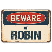 Beware Of Robin Rustic Sign Signmission Classic Rust Wall Plaque Decoration