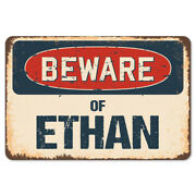 Beware Of Ethan Rustic Sign Signmission Classic Rust Wall Plaque Decoration