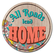 Signmission All Roads Lead Home Circle Corrugated Plastic Sign