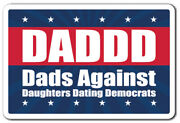 Daddd Decal Dad Republican Politics Daughter Family Tall