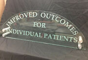 Tabletop Glass Sign Andldquoimproved Outcomes For Individual Patientsandrdquo 36andrdquox13andrdquox3/8andrdquo