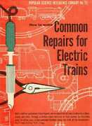 Common Repairs For Electric Trains Lionel And American Flyer - Reprint