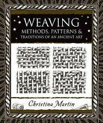 Weaving Methods Patterns And Traditions Of The Oldest Art Wooden Books