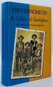 Eugene Cunningham / Triggernometry Gallery Of Gunfighters With Technical 1975
