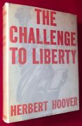 Herbert Hoover / Challenge To Liberty Signed 1st Printing The Second Copy 1st Ed