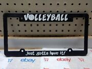 Auto New Volleyball You Just Gota Love It Licence Plate Surround Plastic Black