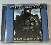 Wabash Cannonball 20 Classic Train Songs Cd