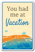 You Had Me At Vacation Decal Relax Getaway Summer Holiday Quiet