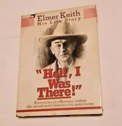 Vintage Book Hell I Was There By Elmer Keith