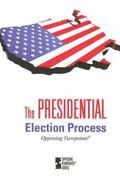 The Presidential Election Process Opposing Viewpoints The Presidential Electio