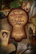 The Secrets Of The 100 Golden Keys Unlock The Power Of Your Creativity And Set
