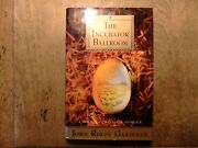 The Incubator Ballroom By John Rolfe Gardiner Signed First Edition