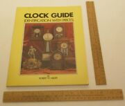 Clock Guide - Identification With Prices - Robert W Miller - Illustrated Pb Book