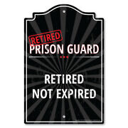 Retired Prison Guard Sign   Indoor/outdoor Retired Not Expired Funny Home Decor