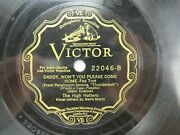 The High Hatters - Victor 22046 - Daddy, Won't You Please Come Home