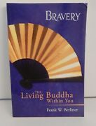 Inscribed Bravery - The Living Buddha Within You Berliner 2014 1st/1st Sc