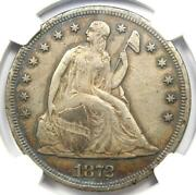 1872 Seated Liberty Silver Dollar 1 - Certified Ngc Xf Detail Ef - Rare Coin