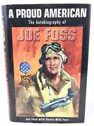 A Proud American The Autobiography Of Joe Foss Signed Medal Of Honor Winner
