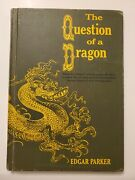 The Question Of A Dragon By Edgar Parker 1964 1st Edition