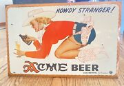Original Acme Beer Howdy Stranger Tin Advertising Sign Cowgirl