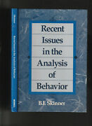 Recent Issues In The Analysis Of Behavior. By B. F. Skinner. Signed By Author