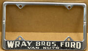 """Rare Ford """" Wray Bros. Ford"""" Van Nuys Ca. Late 1950s Car License Plate Frame"""