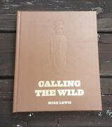 Calling The Wild The History Of Arkansas Duck Calls Leather Bound Edition