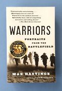 Warriors Portraits From The Battlefield - Max Hastings- Signed 1st Pb Ed 2007