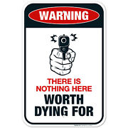 Nothing Here Worth Dying For Sign Funny No Trespassing Sign