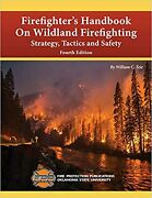 Firefighterand039s Handbook On Wildland Firefighting Strategy Tactics And Safety