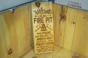 Welcome To The Fire Pit, Camping Home Decor Rustic Farmhouse Wood Sign Usa Made