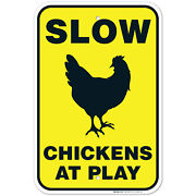 Chicken Crossing Sign, Slow Chickens At Play Sign, Chicken Coop Sign,