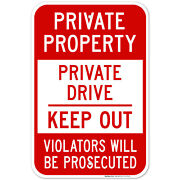 Private Property, Private Drive, Keep Out Sign,