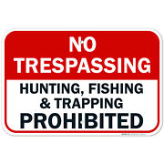 No Trespassing Hunting Fishing Trapping Prohibited Sign